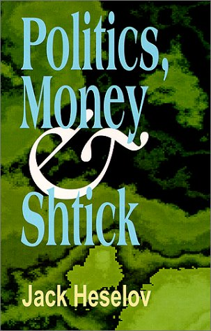 Politics, Money & Shtick