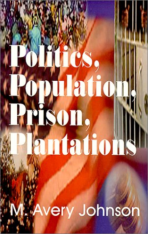 Politics, Population, Prison, Plantations