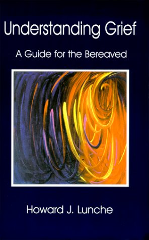 Understanding Grief : A Guide For The Bereaved